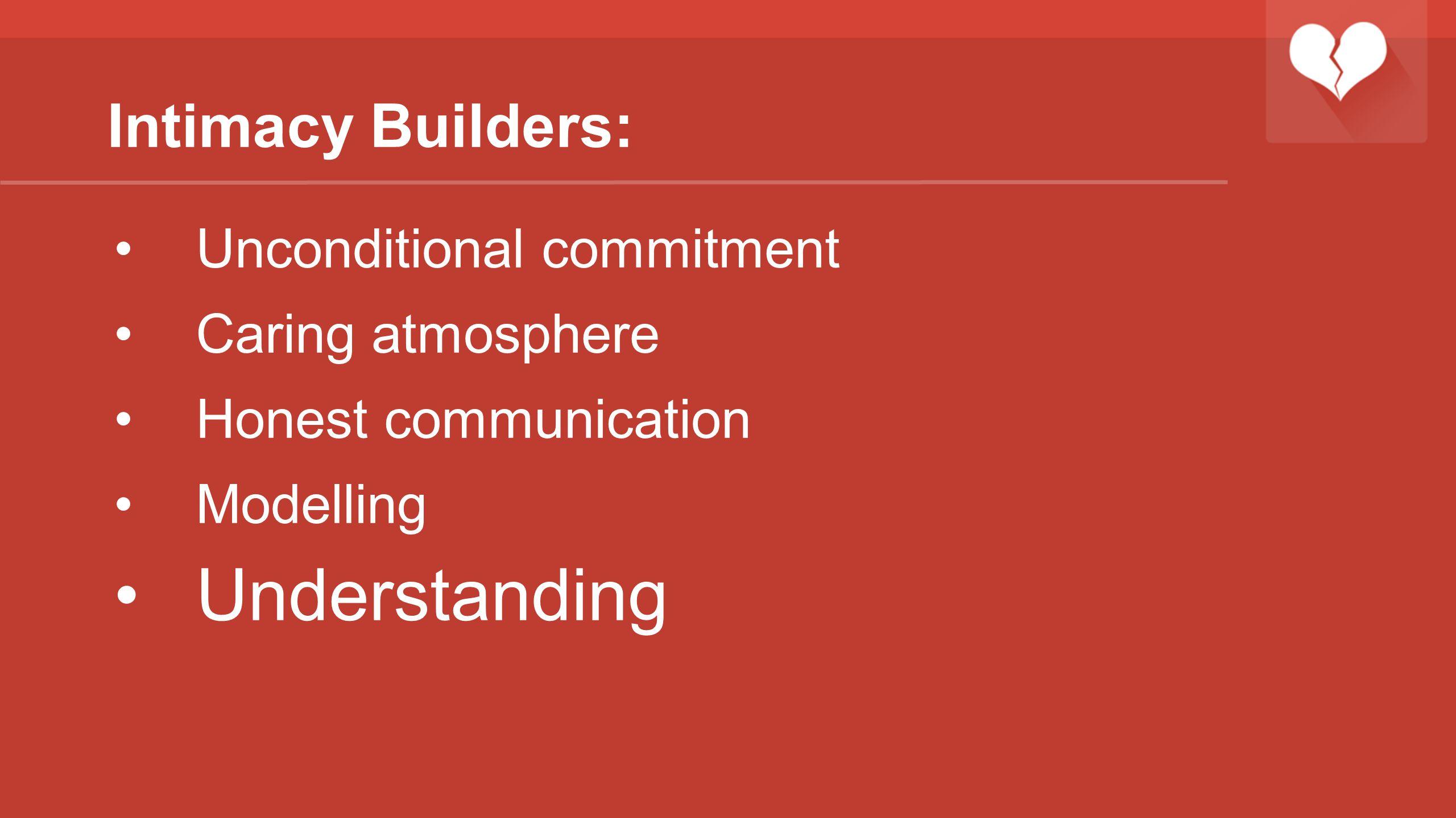 Understanding Intimacy Builders: Unconditional commitment
