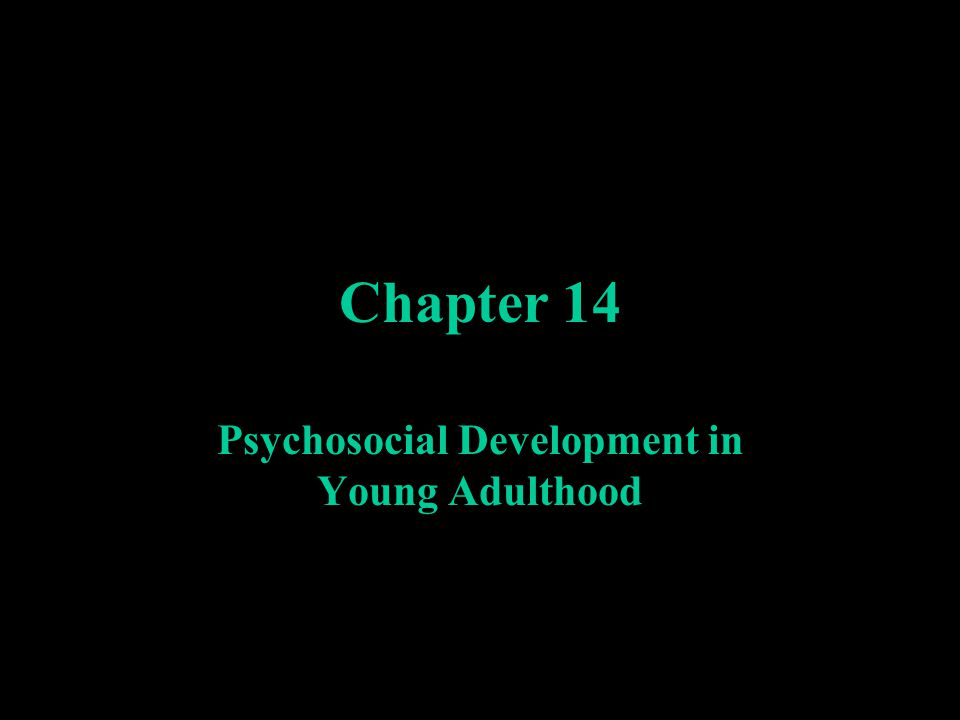 Psychosocial Development in Young Adulthood