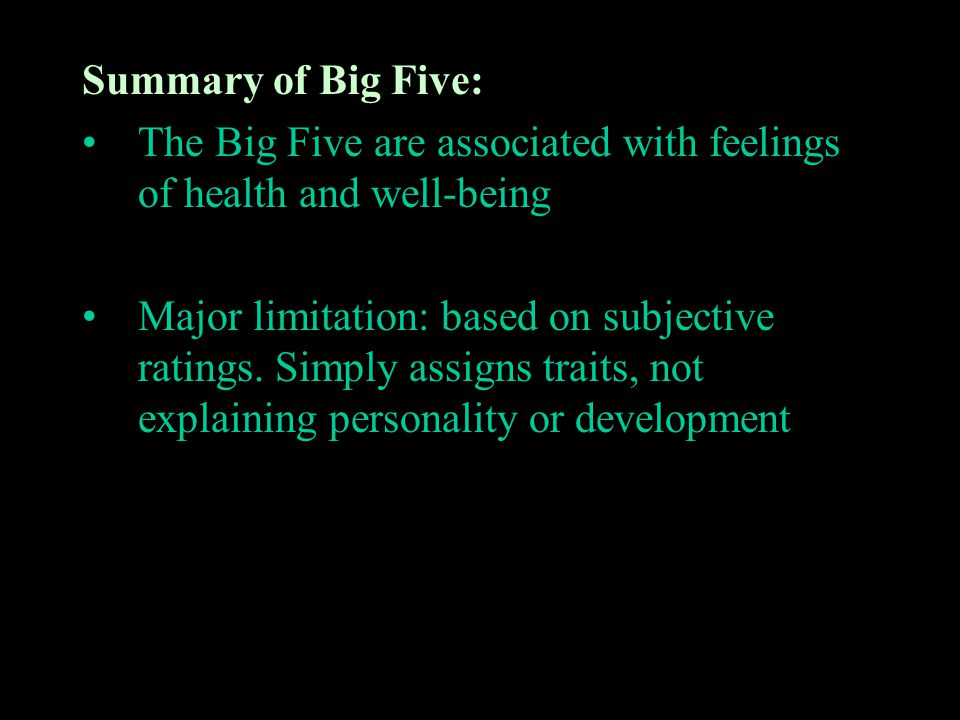 Summary of Big Five: The Big Five are associated with feelings of health and well-being.