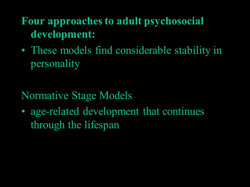 Four approaches to adult psychosocial development: