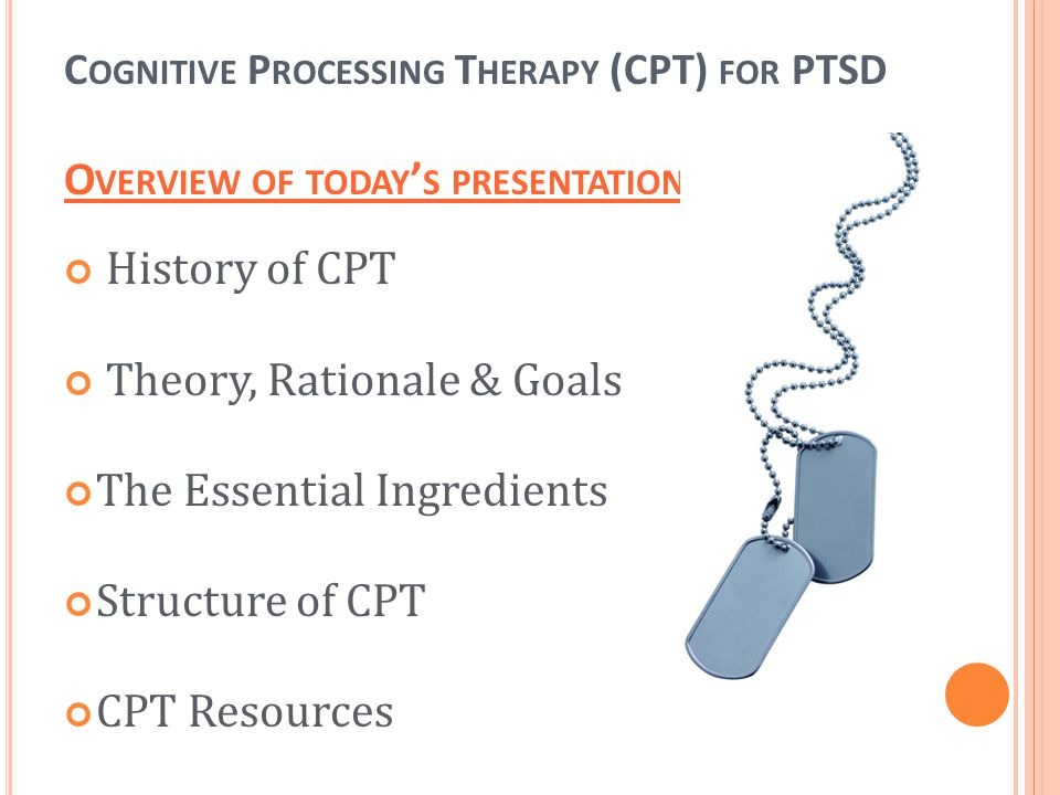 Theory, Rationale & Goals The Essential Ingredients Structure of CPT