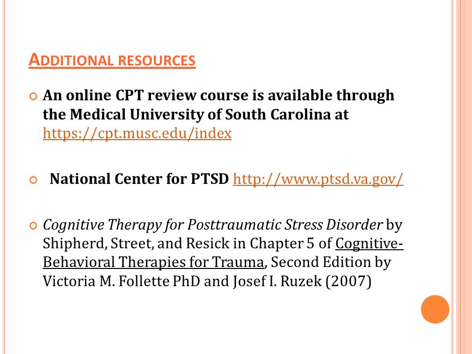 Additional resources An online CPT review course is available through the Medical University of South Carolina at https://cpt.musc.edu/index.