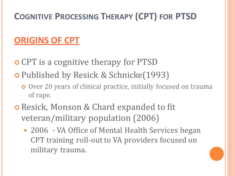 Cognitive Processing Therapy (CPT) for PTSD ORIGINS OF CPT
