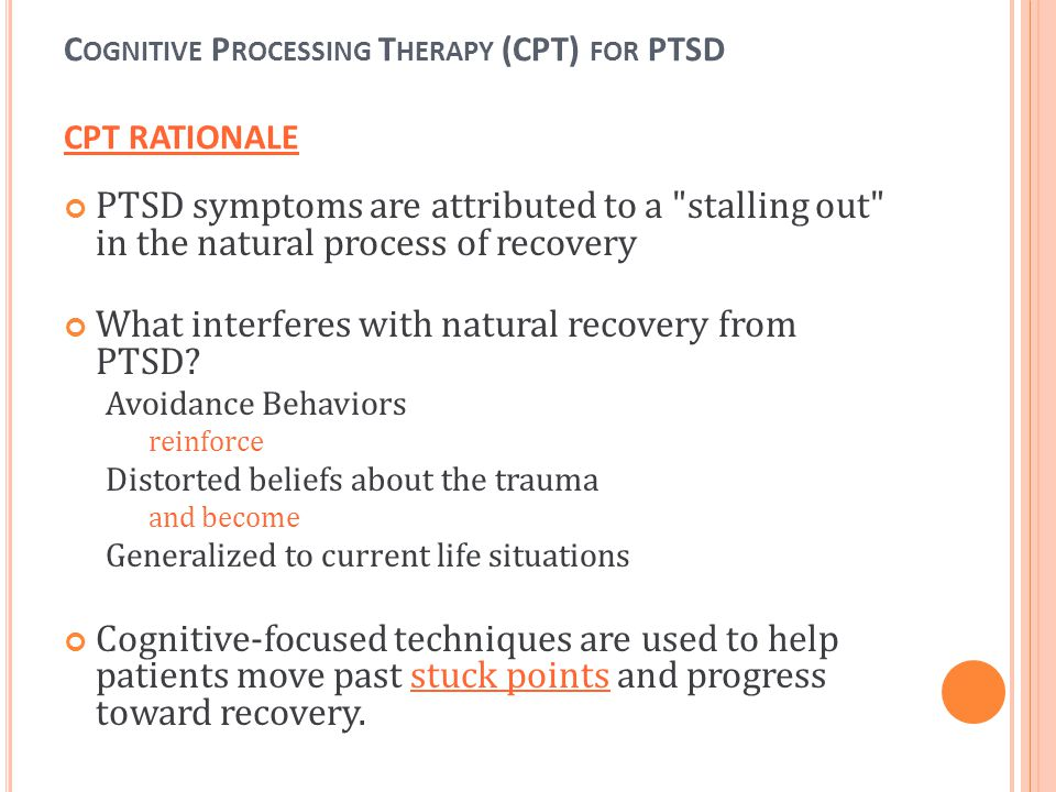 Cognitive Processing Therapy (CPT) for PTSD CPT RATIONALE