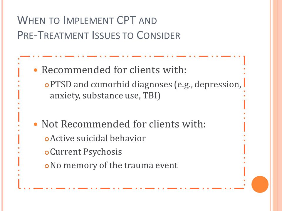 When to Implement CPT and Pre-Treatment Issues to Consider