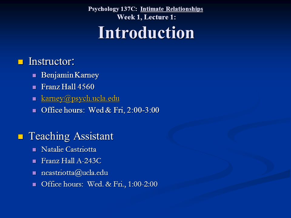 Instructor: Teaching Assistant Benjamin Karney Franz Hall 4560