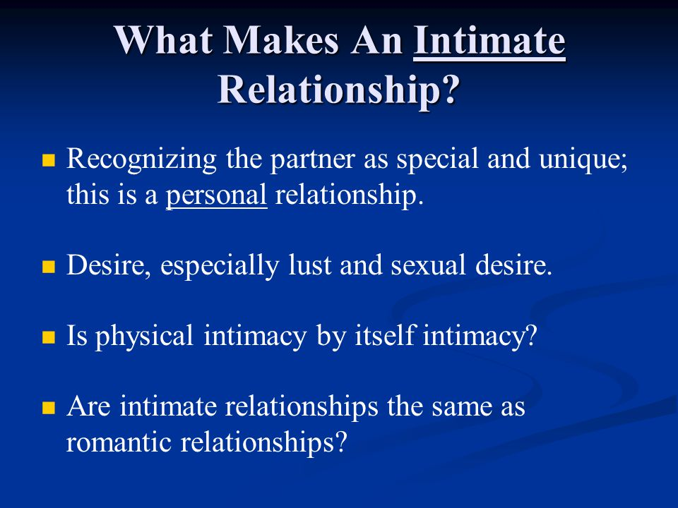 What Makes An Intimate Relationship