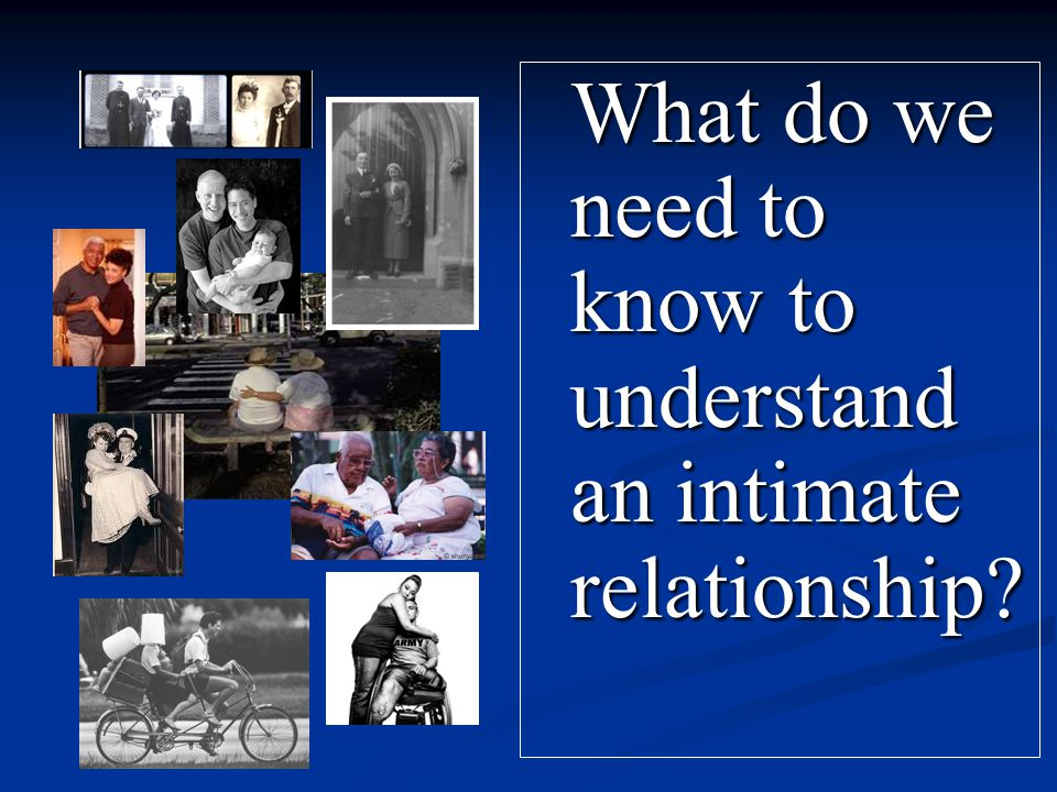 What do we need to know to understand an intimate relationship