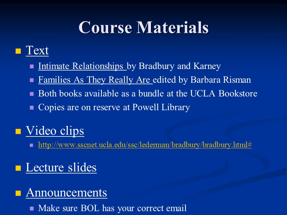 Course Materials Text Video clips Lecture slides Announcements
