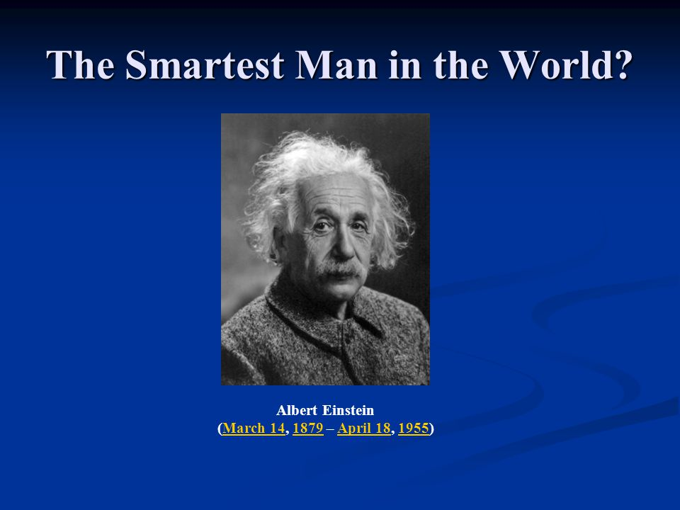 The Smartest Man in the World