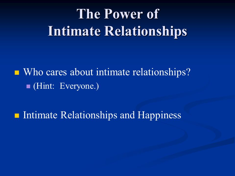 The Power of Intimate Relationships