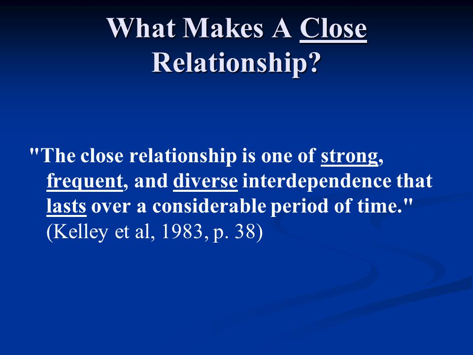 What Makes A Close Relationship