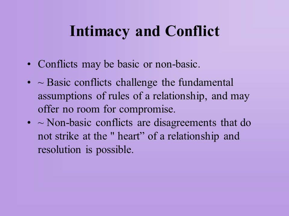 Intimacy and Conflict Conflicts may be basic or non-basic.