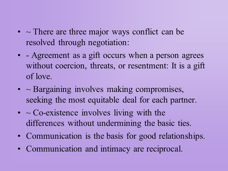 ~ There are three major ways conflict can be resolved through negotiation: