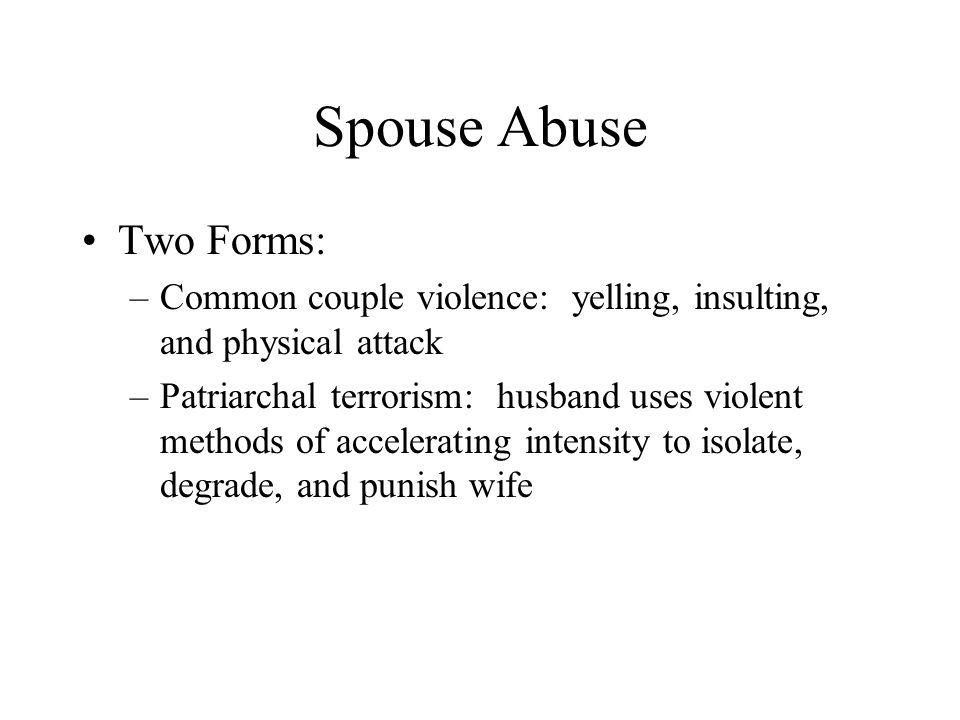 Spouse Abuse Two Forms: