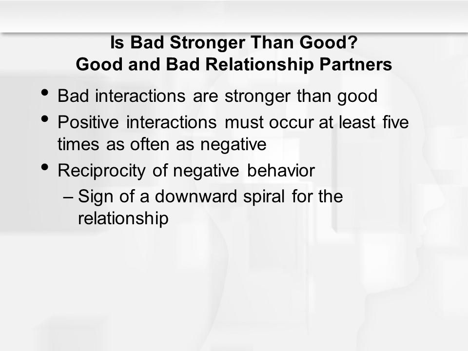 Is Bad Stronger Than Good Good and Bad Relationship Partners