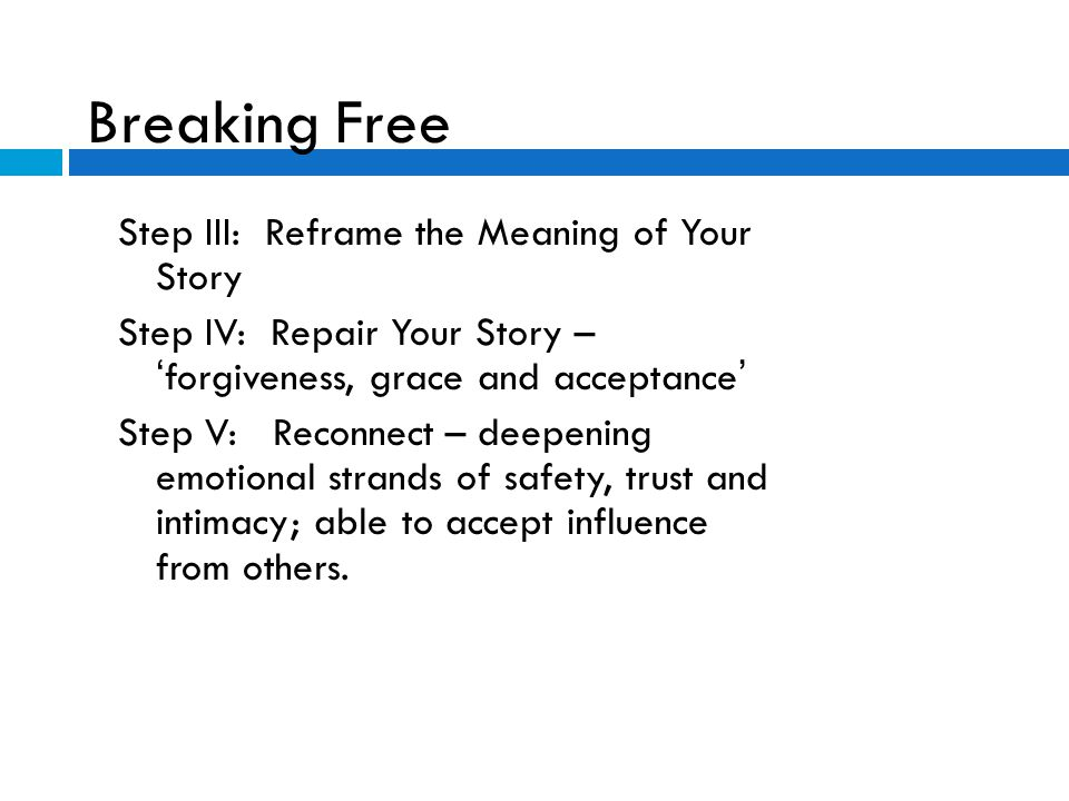 Breaking Free Step III: Reframe the Meaning of Your Story