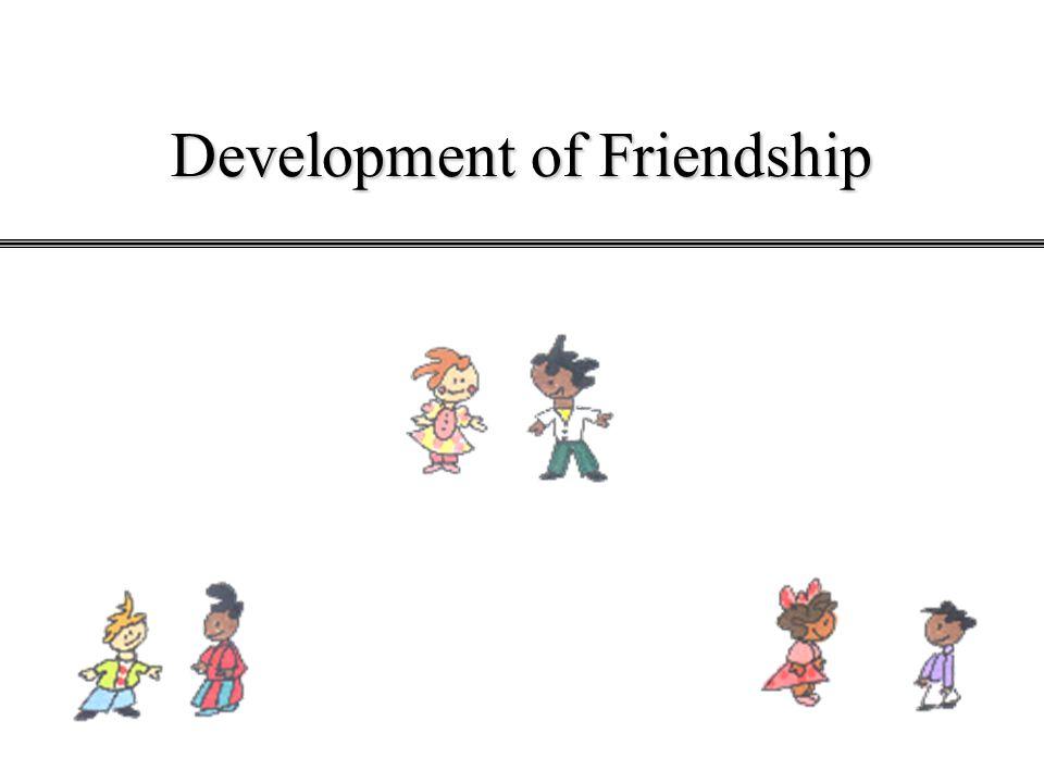 Development of Friendship