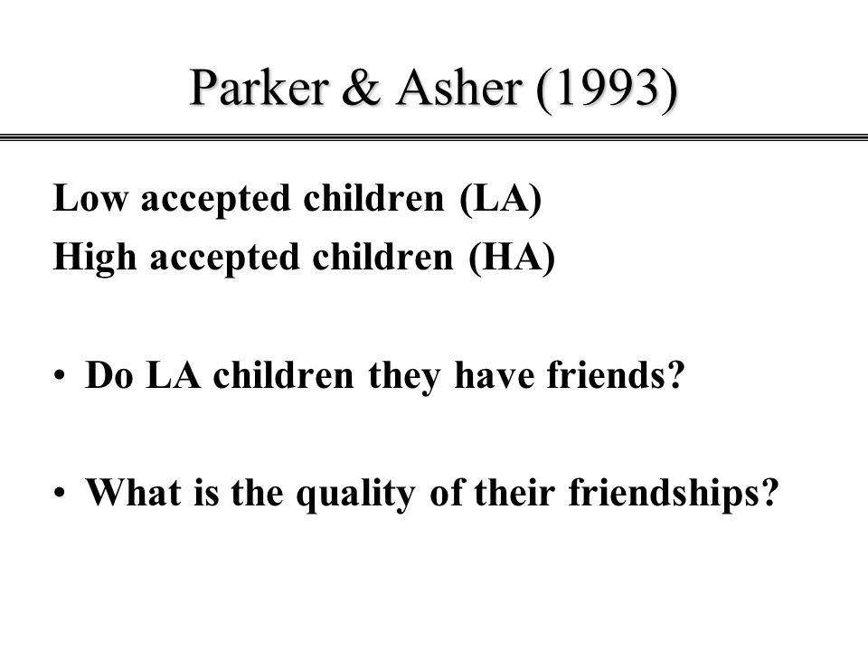 Parker & Asher (1993) Low accepted children (LA)