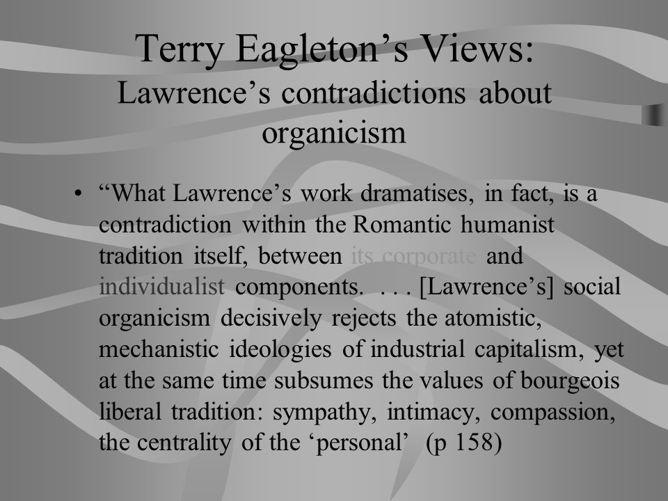 Terry Eagleton's Views: Lawrence's contradictions about organicism