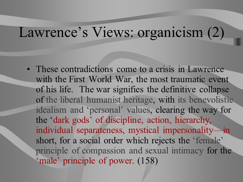 Lawrence's Views: organicism (2)