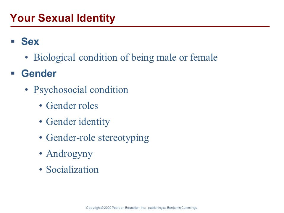 Your Sexual Identity Sex Biological condition of being male or female
