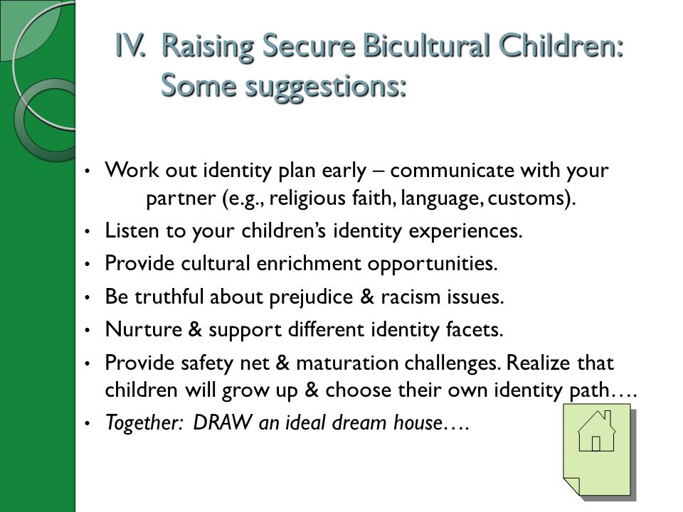IV. Raising Secure Bicultural Children: Some suggestions: