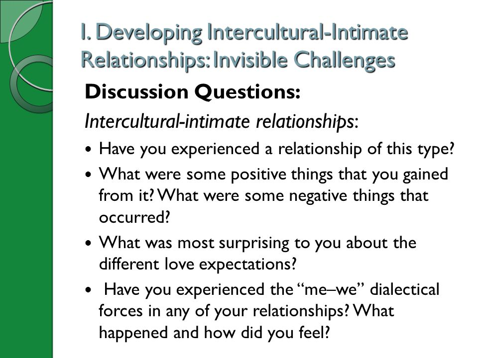 I. Developing Intercultural-Intimate Relationships: Invisible Challenges