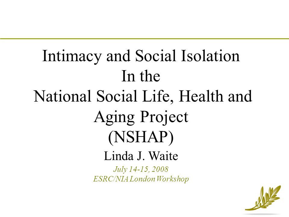 Intimacy and Social Isolation In the