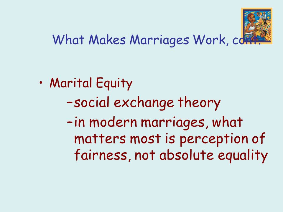 What Makes Marriages Work, cont.