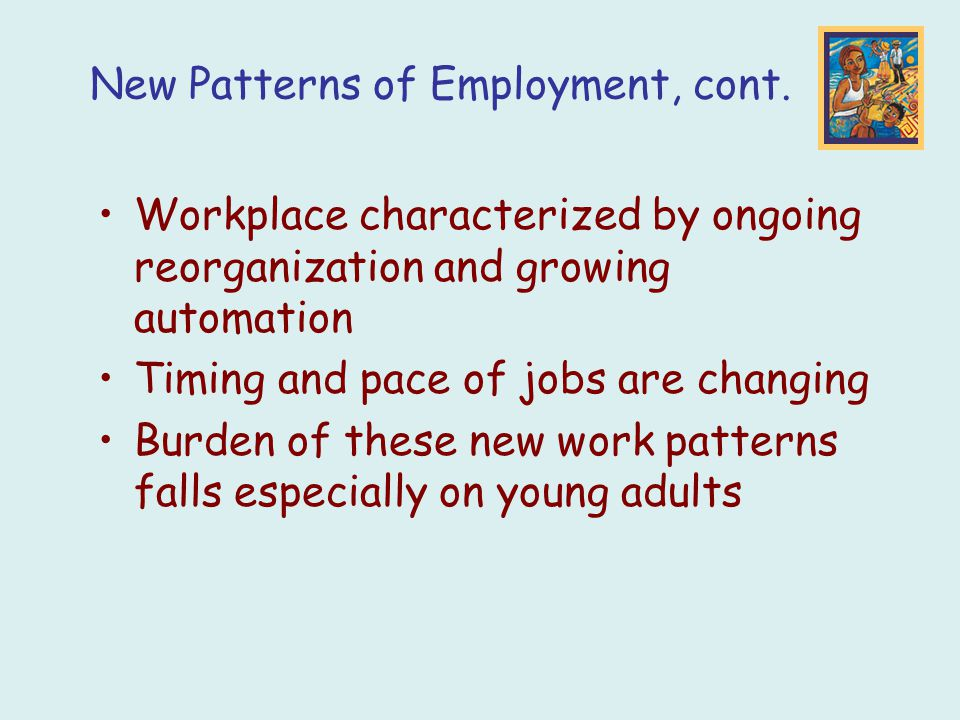 New Patterns of Employment, cont.