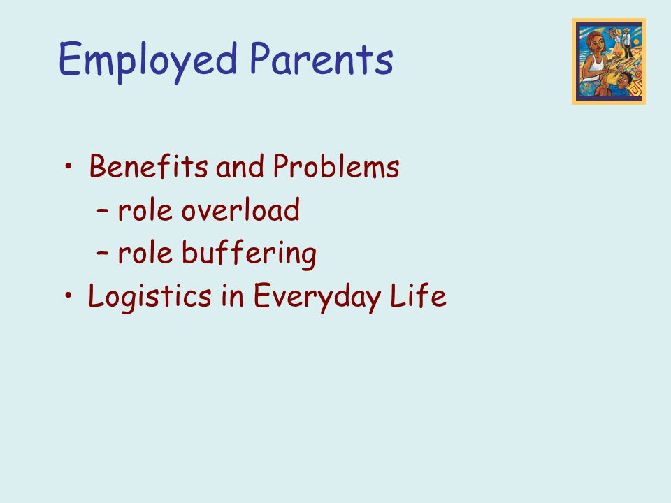 Employed Parents Benefits and Problems role overload role buffering