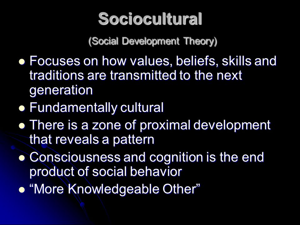 Sociocultural (Social Development Theory)