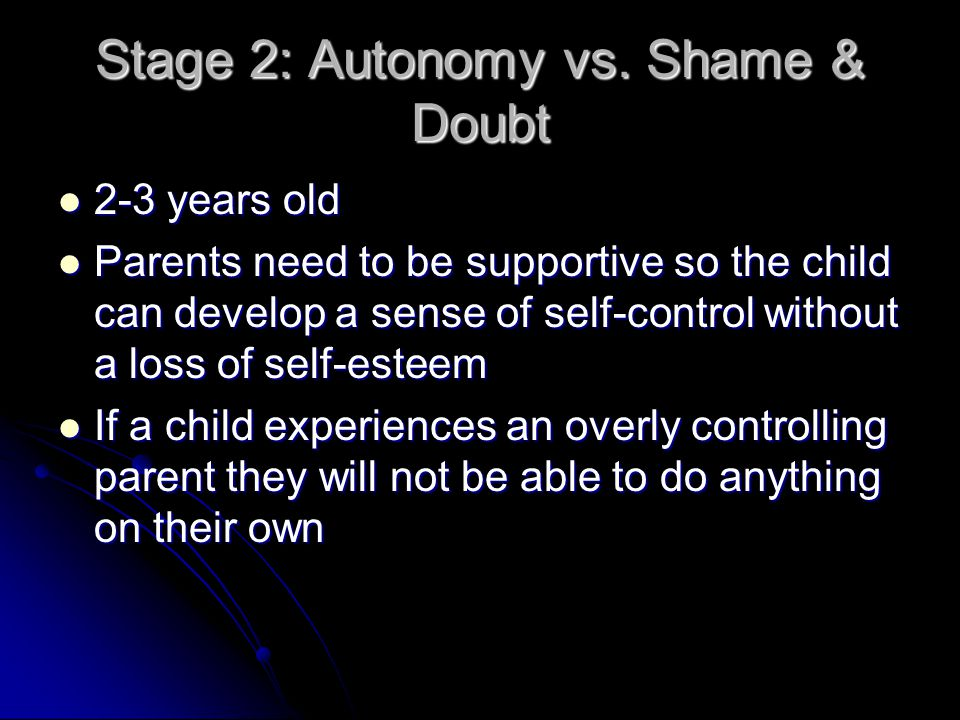 Stage 2: Autonomy vs. Shame & Doubt