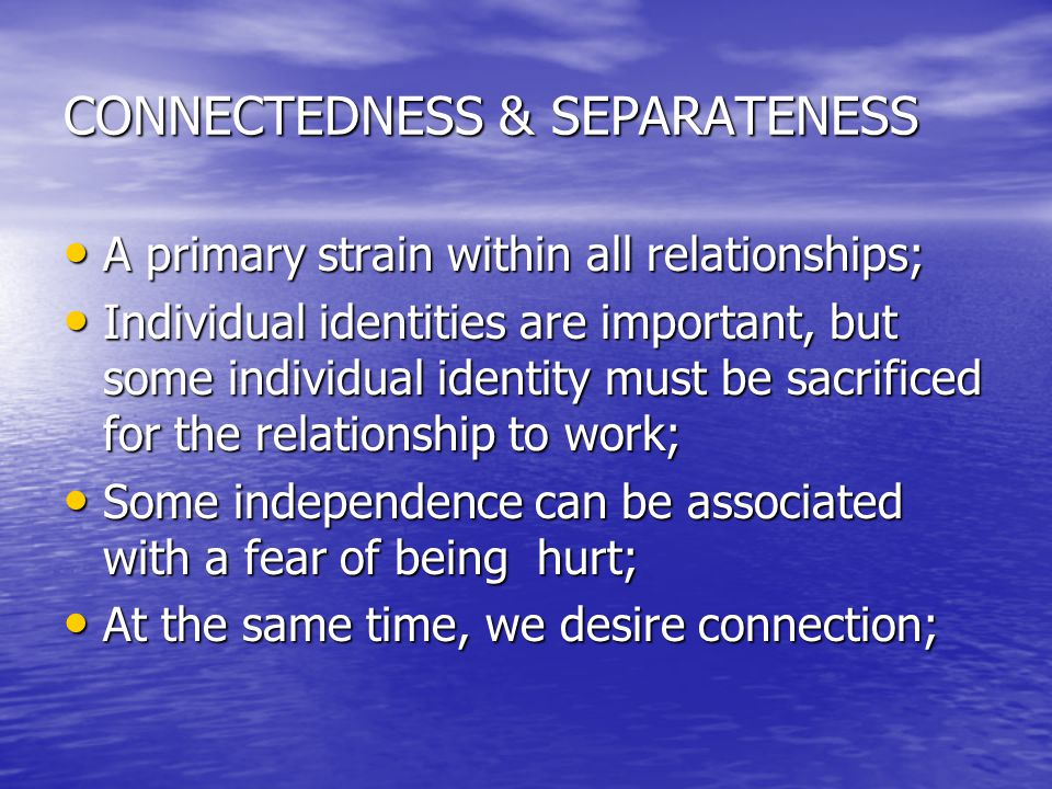 CONNECTEDNESS & SEPARATENESS