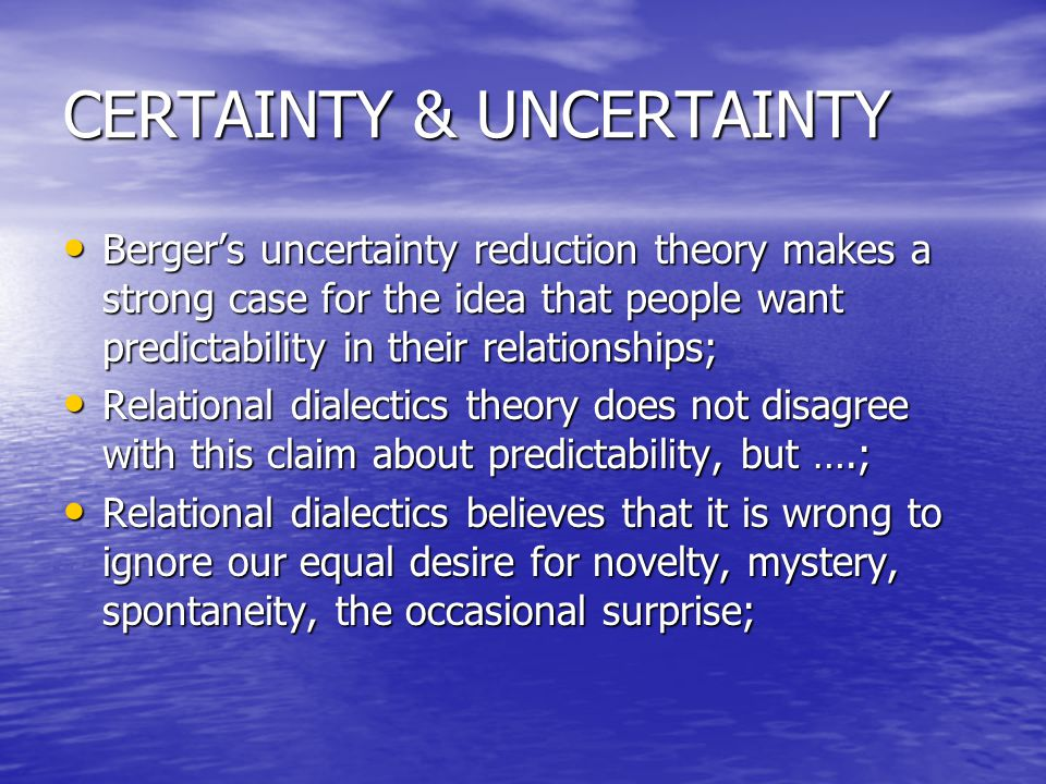 CERTAINTY & UNCERTAINTY