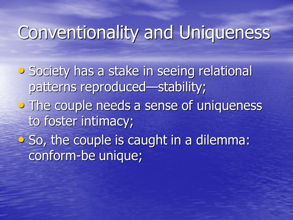Conventionality and Uniqueness