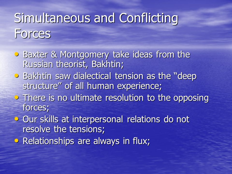 Simultaneous and Conflicting Forces