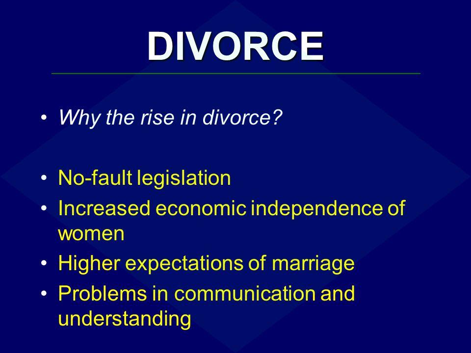 DIVORCE Why the rise in divorce No-fault legislation