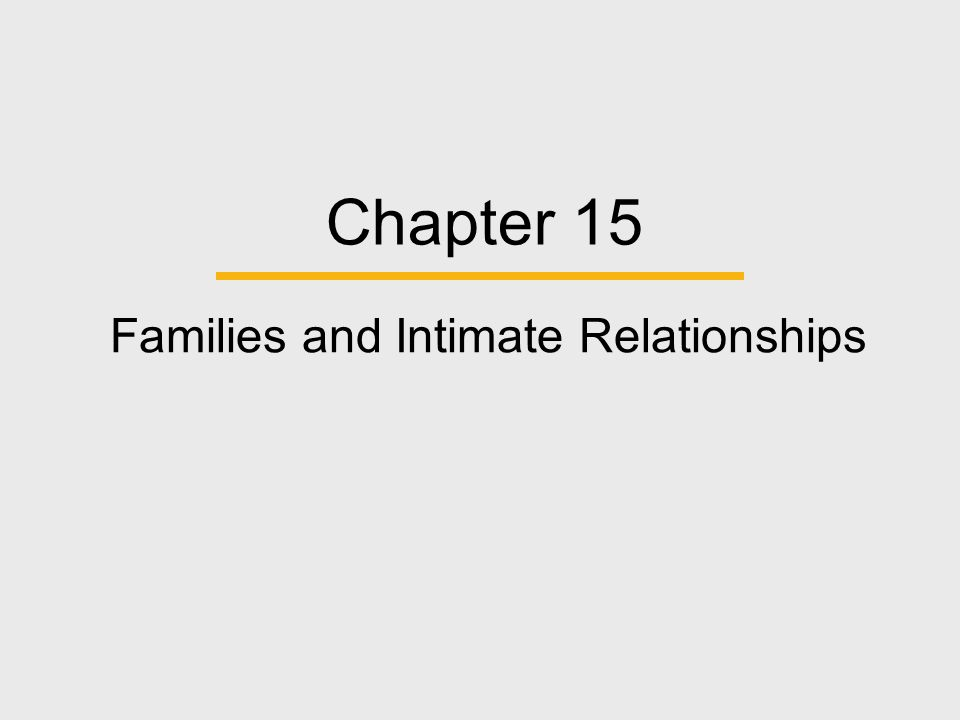 Families and Intimate Relationships