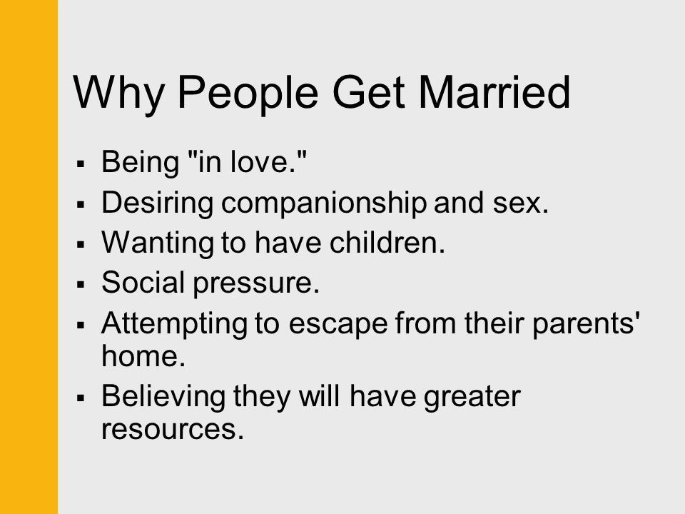 Why People Get Married Being in love.