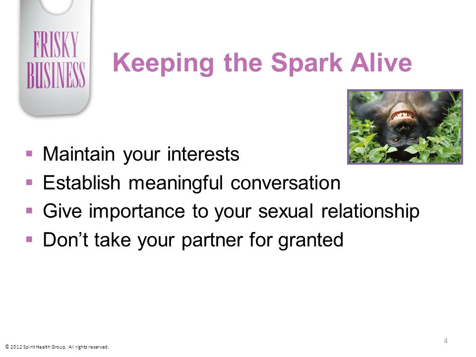 Keeping the Spark Alive