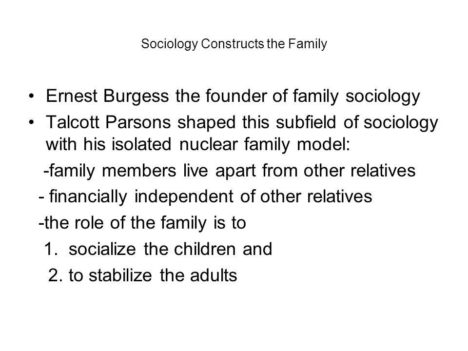 Sociology Constructs the Family