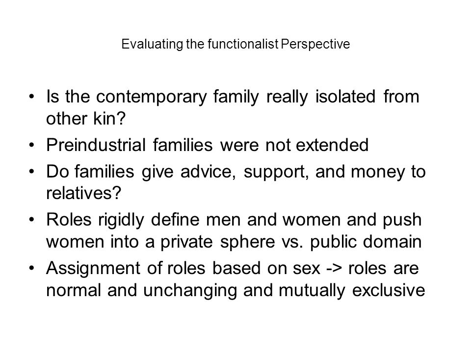 Evaluating the functionalist Perspective