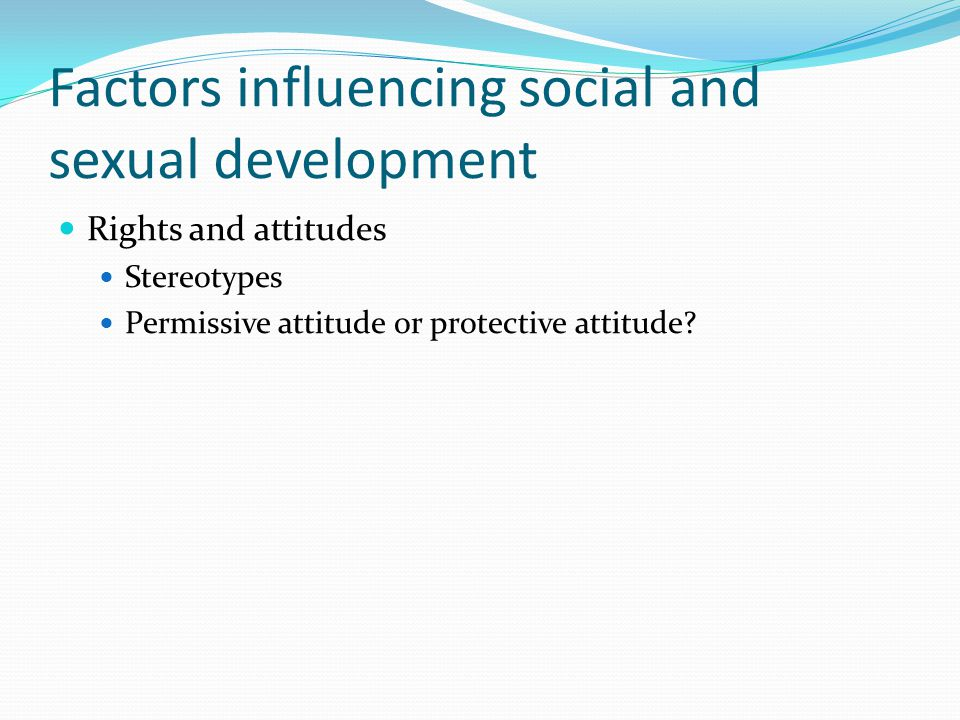 Factors influencing social and sexual development