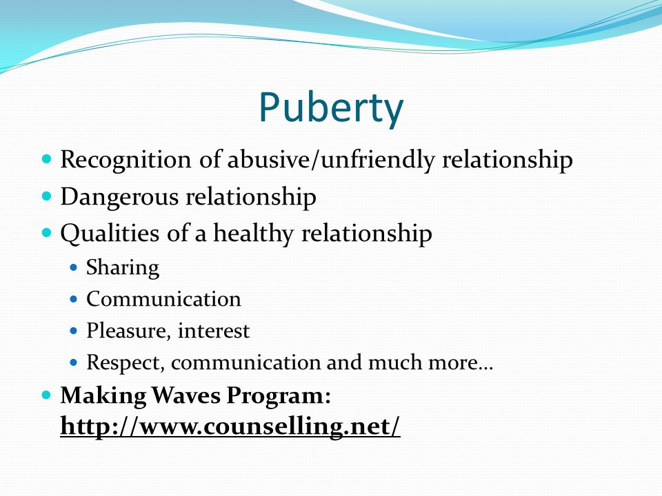 Puberty Recognition of abusive/unfriendly relationship
