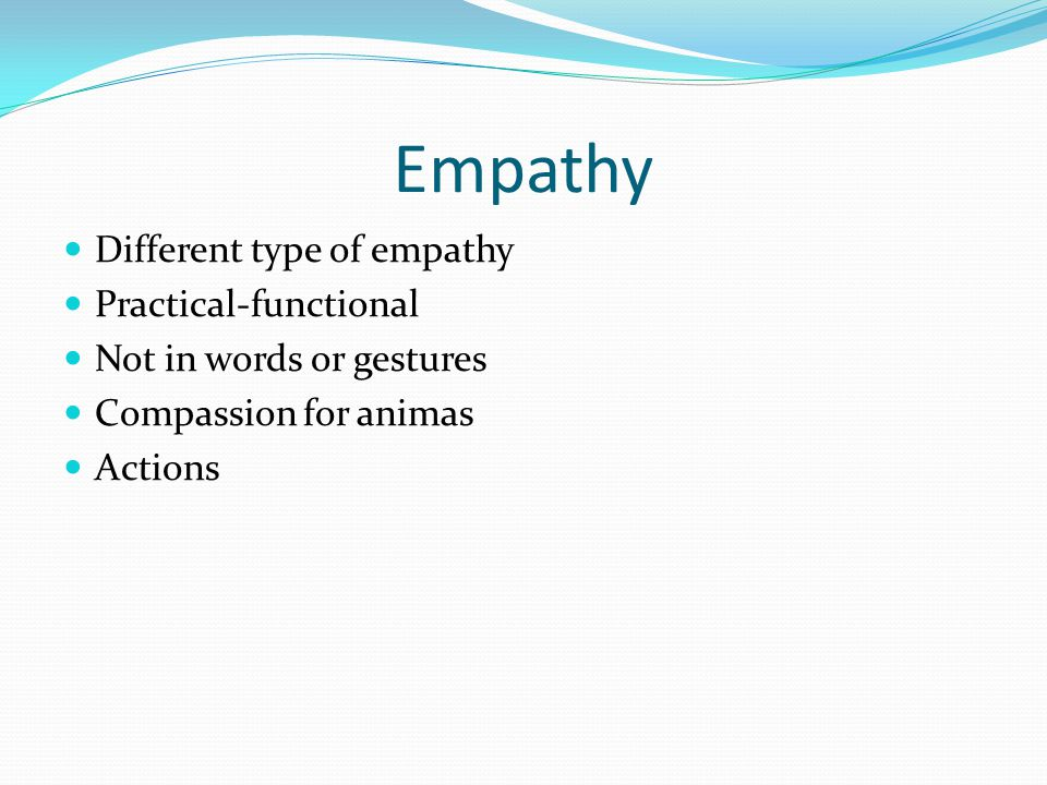Empathy Different type of empathy Practical-functional