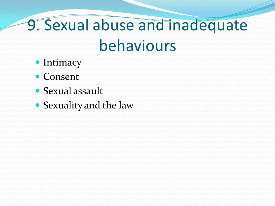 9. Sexual abuse and inadequate behaviours