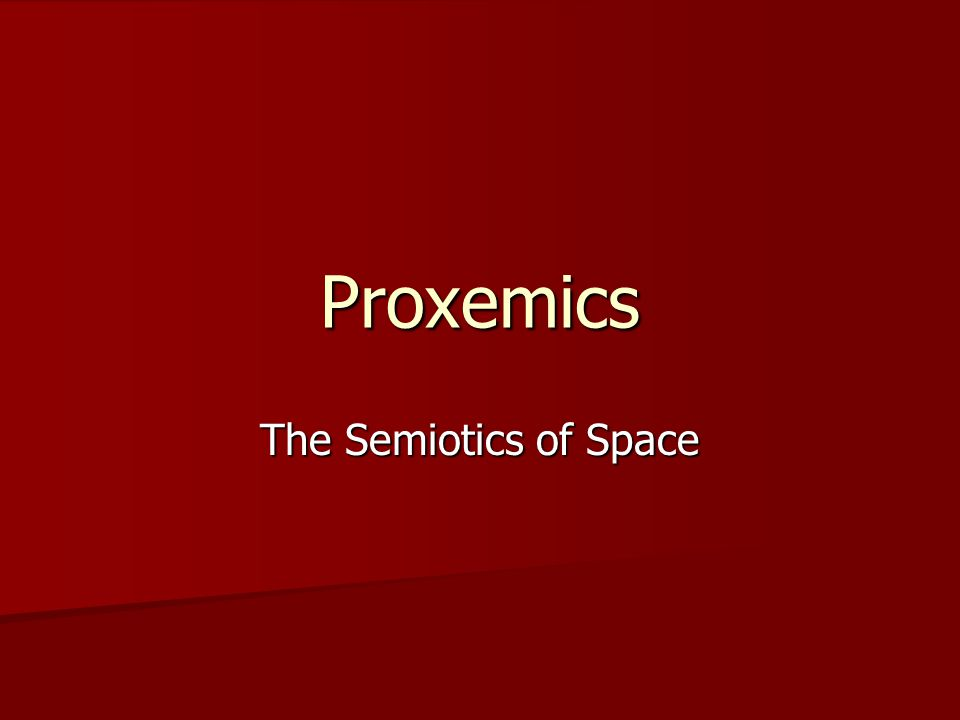 Proxemics The Semiotics of Space