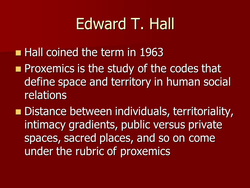 Edward T. Hall Hall coined the term in 1963